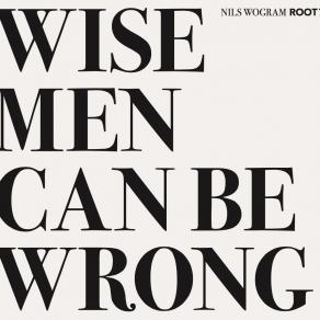 Root 70 Wise Men Can Be Wrong